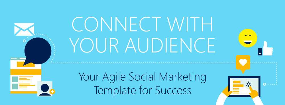 Connect With Your Audience: Your Agile Social Marketing Template for Success