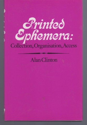 Printed Ephemera: Collection, Organization and Access, Clinton, Alan