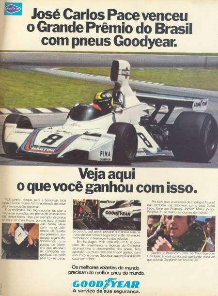 José Carlos Pace venceu o Grande Prêmio do Brasil com pneus Goodyear. Veja aqui o que você ganhou com isso. Os melhores volantes do mundo precisam do melhor pneu do mundo. Goodyear. A serviço de sua segurança.
