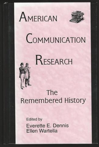 American Communication Research: The Remembered History (Routledge Communication Series)