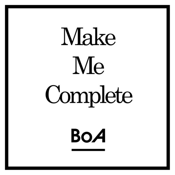 BoA – Make Me Complete (Japanese Single) K2Ost free mp3 download korean song kpop kdrama ost lyric 320 kbps