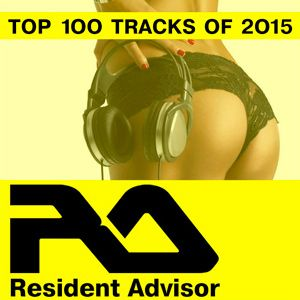 dkVhGP Resident Advisor Top 100 Charted Tracks Of 2015 Mp3 indir