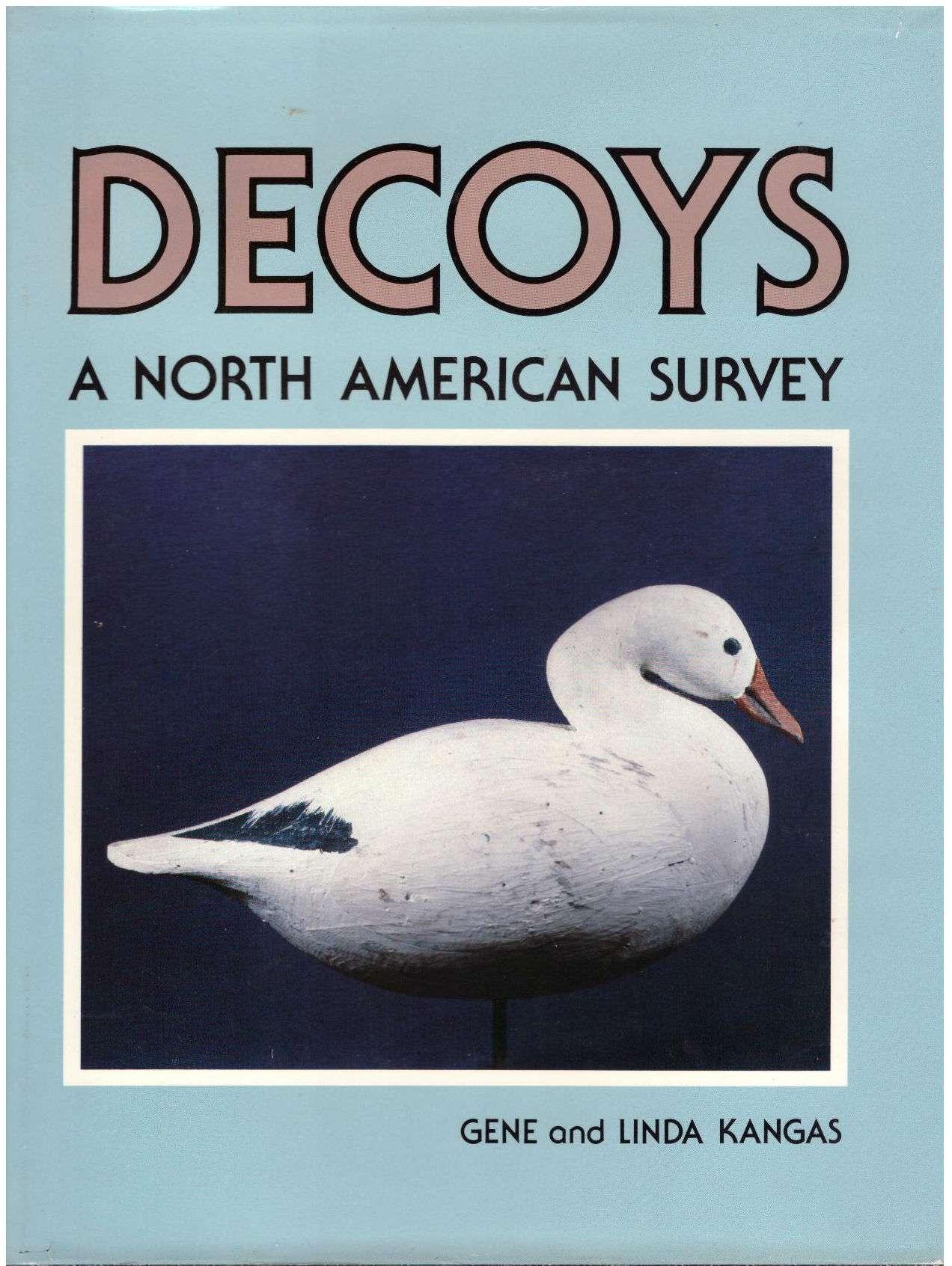 Decoys: A North American Survey, Gene Kangas; Linda Kangas