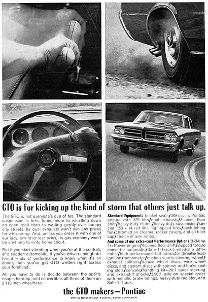 The Pontiac GTO is for kicking up the kind of storm that others just talk up.