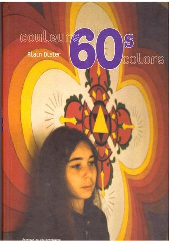 Couleurs 60s Colors, Alain Dister