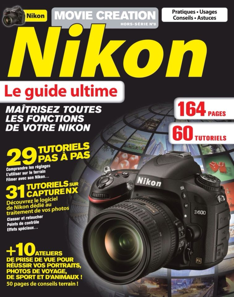 Movie Creation Hors-Série 8 - Nikon : Le Guide Ultimate
