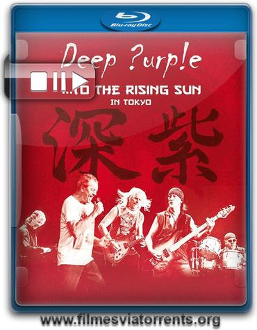 Deep Purple – To the Rising Sun – In Tokyo Torrent - 1080p