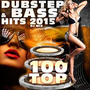 100 Top Dubstep & Bass Hits 2015 DJ Mix - 2015 Mp3 indir