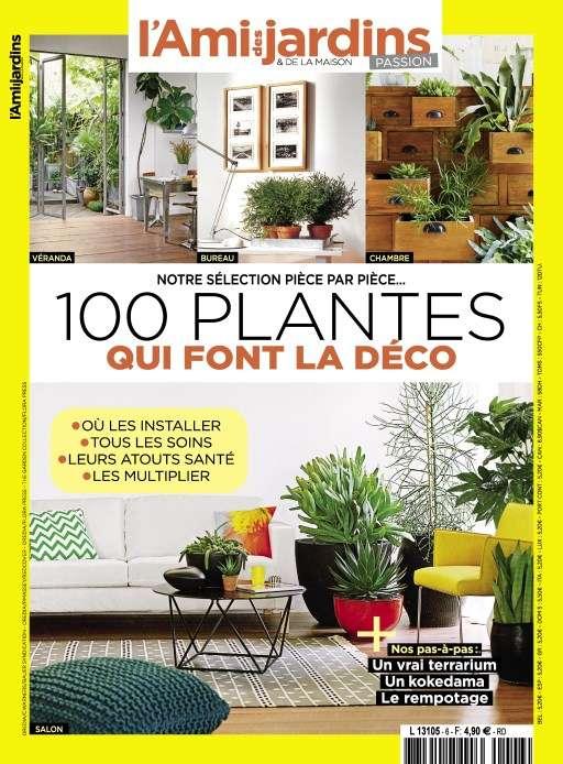 L'Ami des Jardins Passion 6 - 100 Plantes Qui Font La Déco 2016