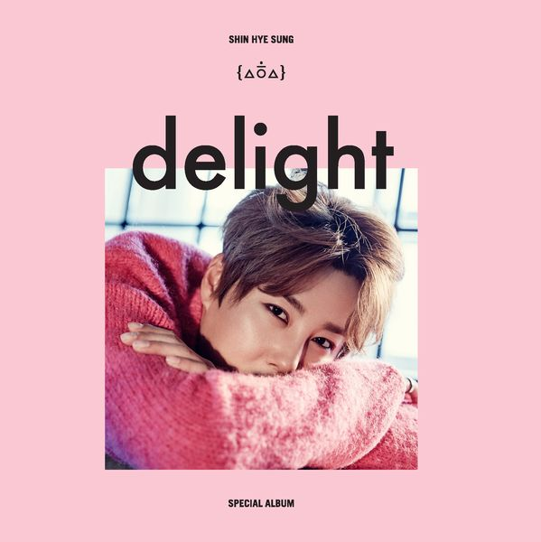 Shin Hye Sung – Delight (Full Mini Album) K2Ost free mp3 download korean song kpop kdrama ost lyric 320 kbps