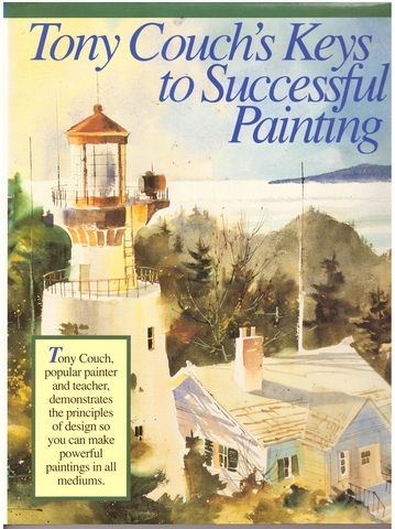 Tony Couch's Keys to Successful Painting, Couch, Tony