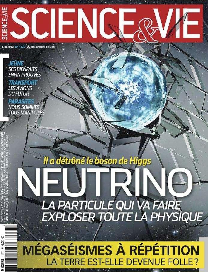 Science & Vie 1137 - Neutrino : La particule qui va faire exploser toute la physique