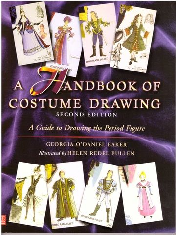 A Handbook of Costume Drawing: A Guide to Drawing the Period Figure for Costume Design Students, Georgia Baker