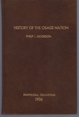 History of the Osage nation its people. resources. and prospects, Dickerson. Philip Jackson.