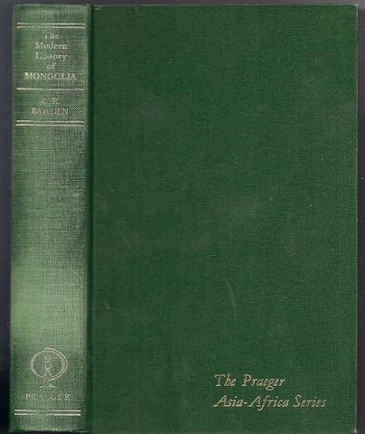 The Modern History of Mongolia (The Praeger Asia-Africa Series), Charles R. Bawden
