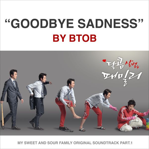 BTOB – My Sweet and Sour Family OST Part.1 – Goodbye Sadness K2Ost free mp3 download korean song kpop kdrama ost lyric 320 kbps
