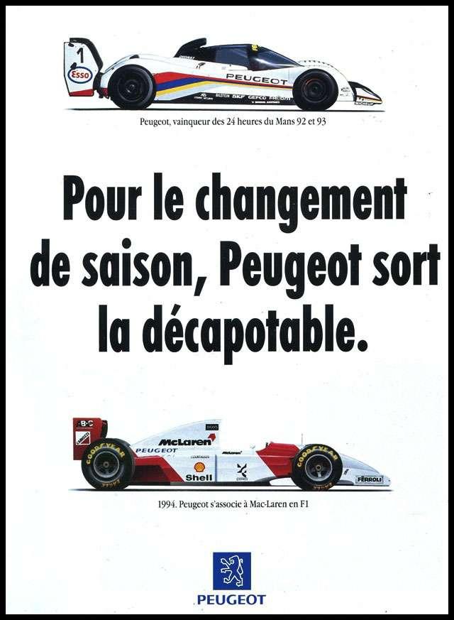 Peugeot, vainqueur des 24 heures du Mans 92 ci 93 Pour le changement de saison, Peugeot sort la décapotable. 1994. Peugeot s´associe à Mac-Laren en F1