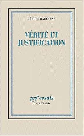 Jurgen Habermas & Rainer Rochlitz - Vérité et justification