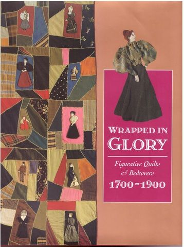 Wrapped in Glory: Figurative Quilts and Bedcovers, 1700-1900, Fox, Sandi
