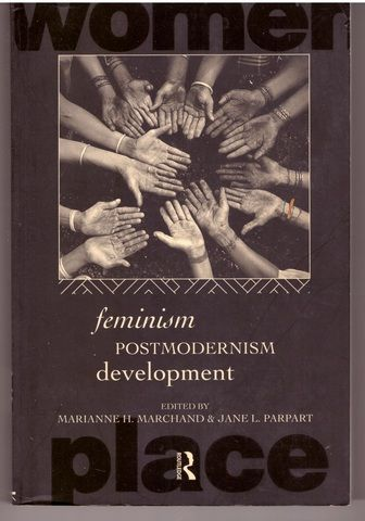 Feminism/ Postmodernism/ Development (Routledge International Studies of Women and Place)
