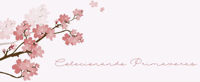 Colecionando Primaveras - Leituras, escritos e inspirações