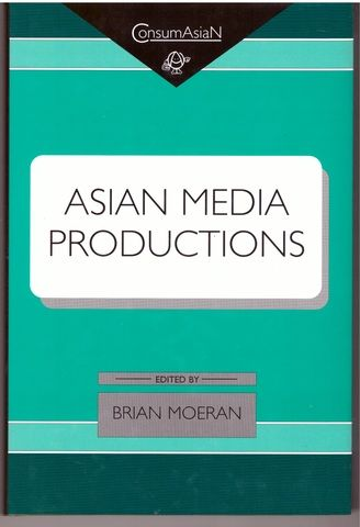 Asian Media Productions (Consumasian Book Series)