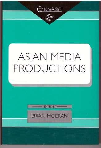 Asian Media Productions (Consumasian Book Series)