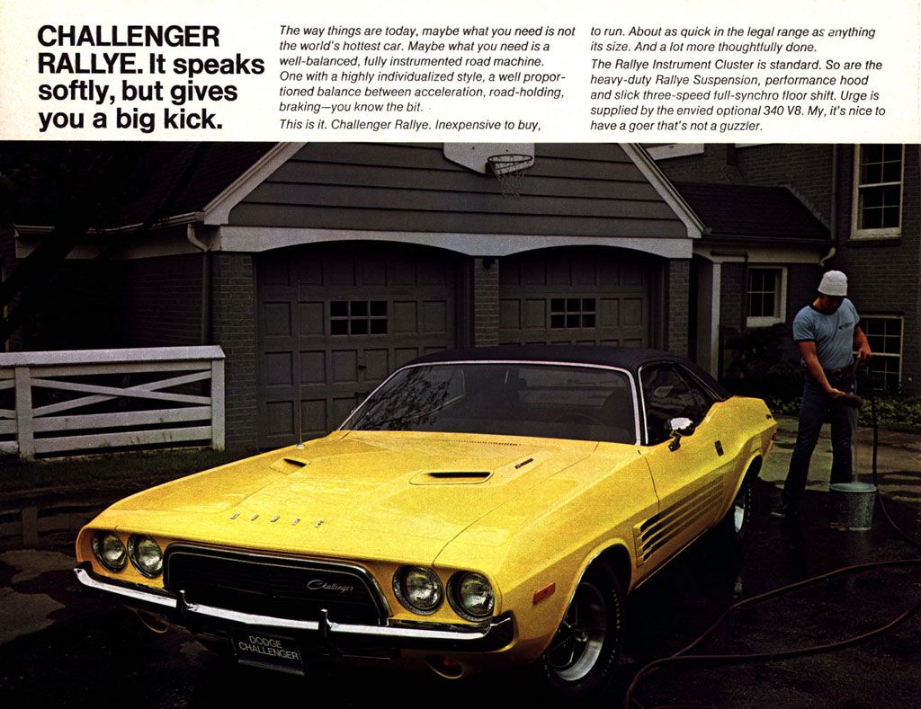 The Dodge Challenger Rallye. It speaks softly, but gives you a big kick.