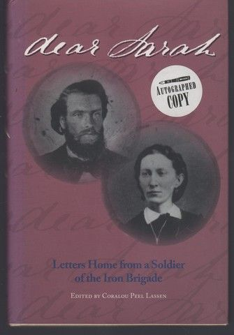 Dear Sarah: Letters Home from a Soldier of the Iron Brigade
