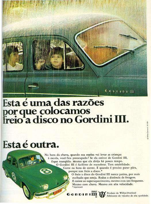 A família é uma das razões por que colocamos freios a disco no Gordini III. A competição é outra. Esta é uma das razões por que colocamos freios a disco no Gordini III. Esta é outra.