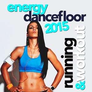 LPjFVH Energy Dancefloor 2015 Running and Workout 2015