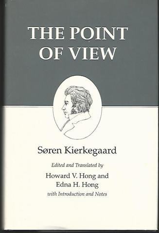 The Point of View : Kierkegaard's Writings, Vol 22, Kierkegaard, Søren