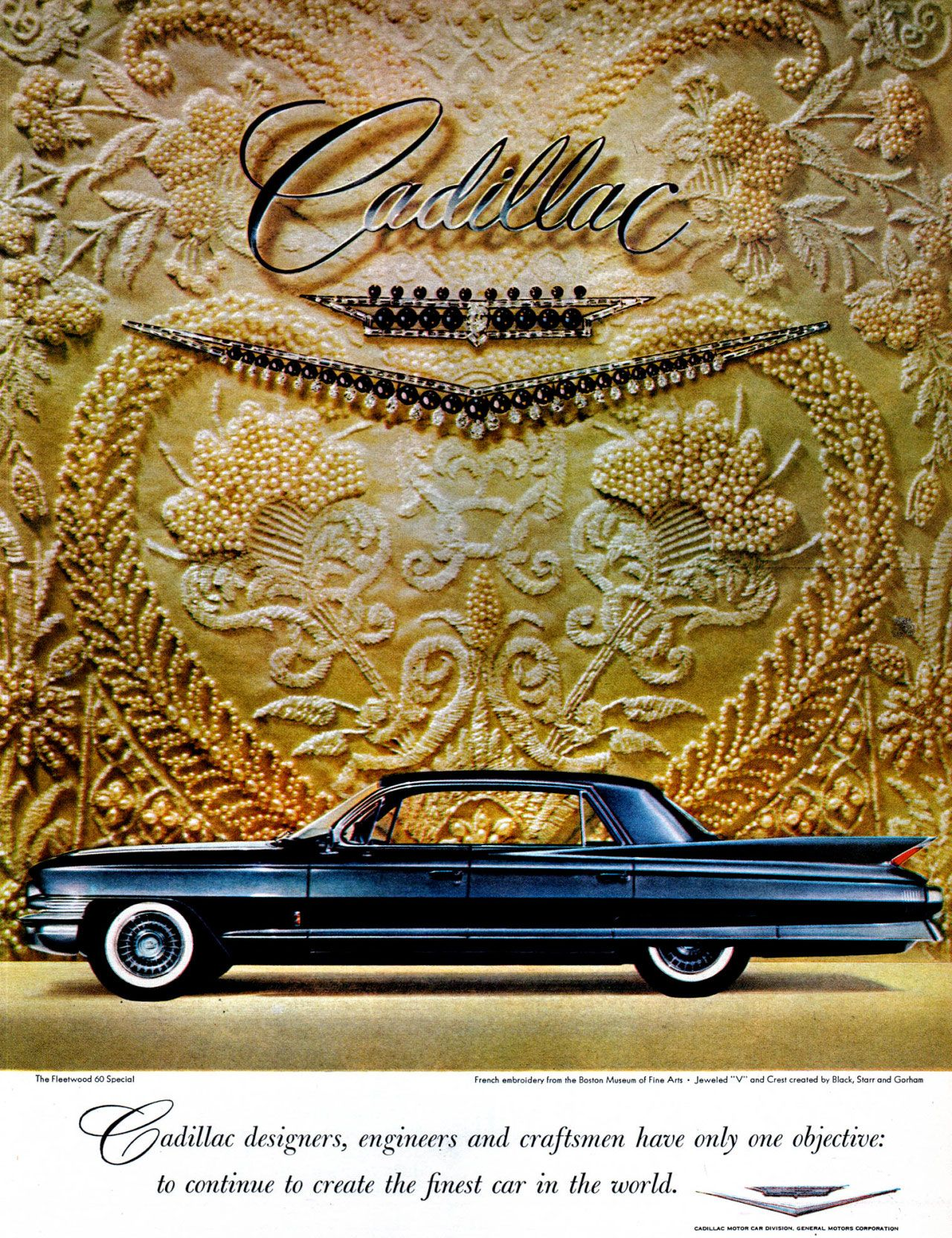 Cadillac designers, engineers and craftsmen have only one objective: to continue to create the finest car in the world.