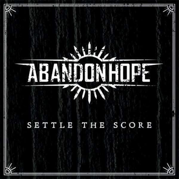 Abandon Hope - Settle The Score (2014)