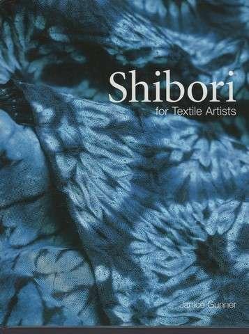 Shibori for Textile Artists, Gunner, Janice