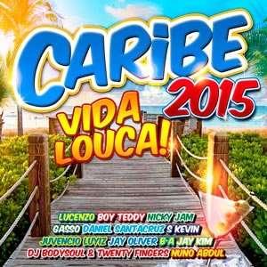 Caribe 2015: Vida Louca! - 2015 Mp3 indir