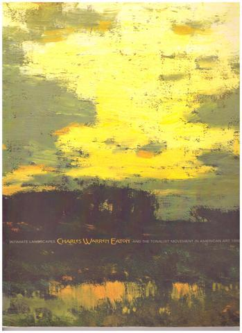 Intimate Landscapes: Charles Warren Eaton and the Tonalist Movement, David Adams Cleveland