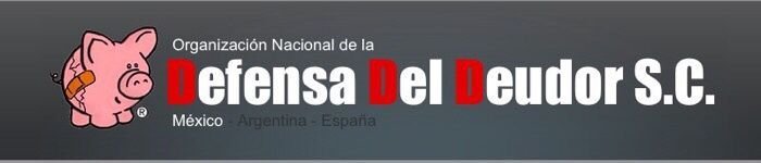 Organización Nacional de la Defensa Del Deudor. Asesoría y protección para el deudor