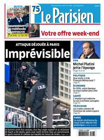 Le Parisien + Journal de Paris du Vendredi 8 Janvier 2016