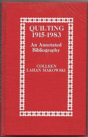 Quilting 1915-1983: An Annotated Bibliography, Makowski, Colleen