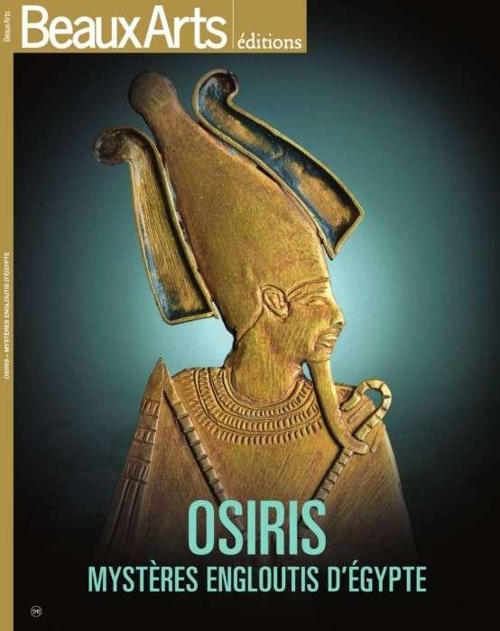 Beaux Arts éditions - Osiris Mystères Engloutis D'Égypte - 2015