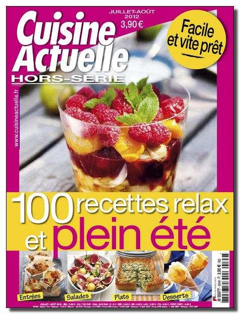 Cuisine actuelle Hors Série 99 - 100 recettes relax et plein été