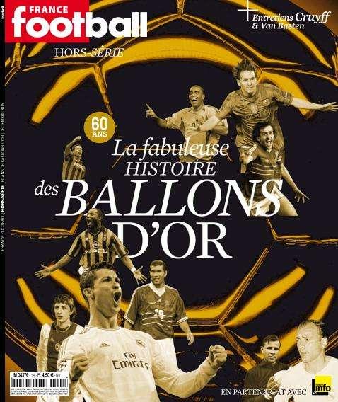 France Football Hors-Série - 60 Ans La Fabuleuse Histoire Des Ballons D'or