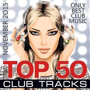 Top 50 Club Tracks November 2015 Mp3 Indir 187 Warezturkey
