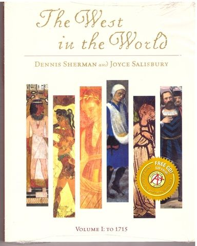 The West in the World: A Mid-Length Narrative History, Vol. 1: To 1715, Dennis Sherman; Joyce Salisbury