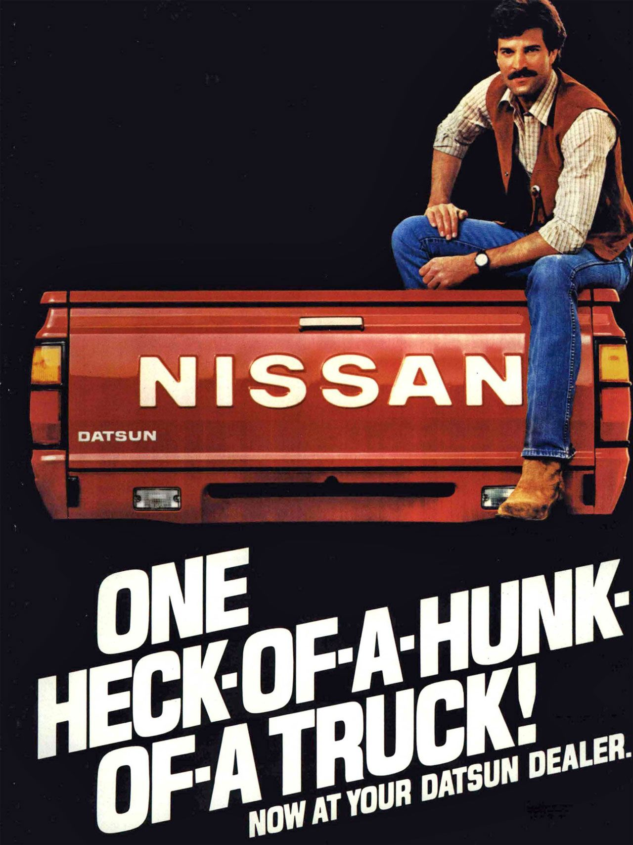 Nissan. One heck-of-a-hunk-of-a truck! Now at your Datsun dealer.
