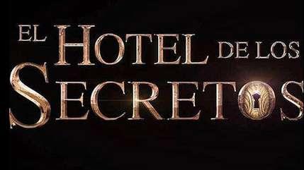El Hotel de los Secretos ya arranco grabaciones