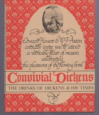 Convivial Dickens: The Drinks of Dickens and His Times, Hewett, Edward; Axton, William F.