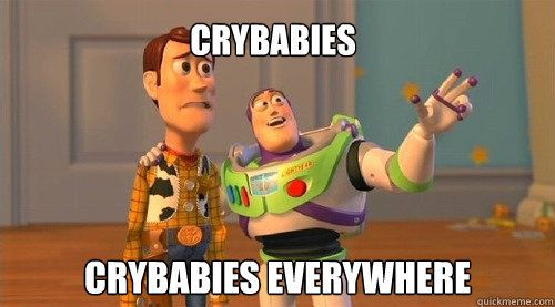 Crybabies Everywhere