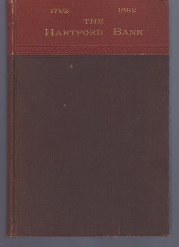 1792-1892, One hundred years of the Hartford Bank, Hardcover, P. H. Woodward